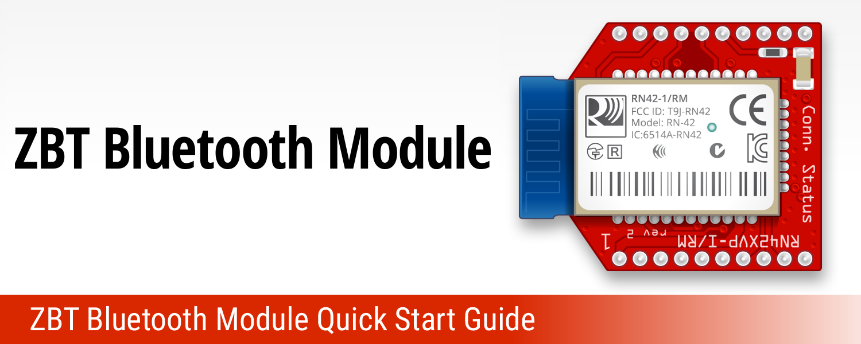 ZBT Bluetooth Communications Module Quick Start Guide