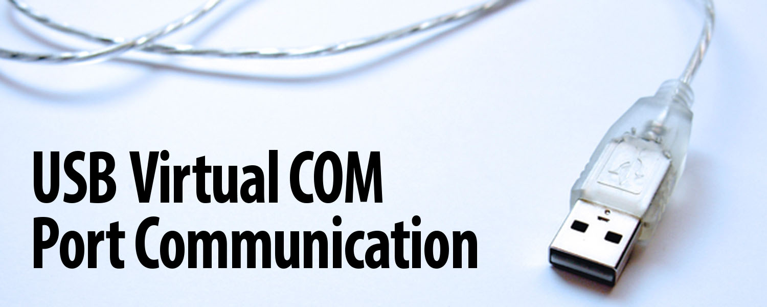 Introduction to USB Virtual COM Port Communications