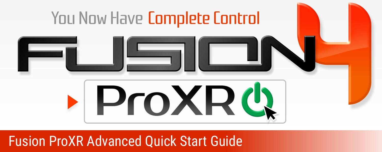 Fusion ProXR Advanced Quick Start Guide