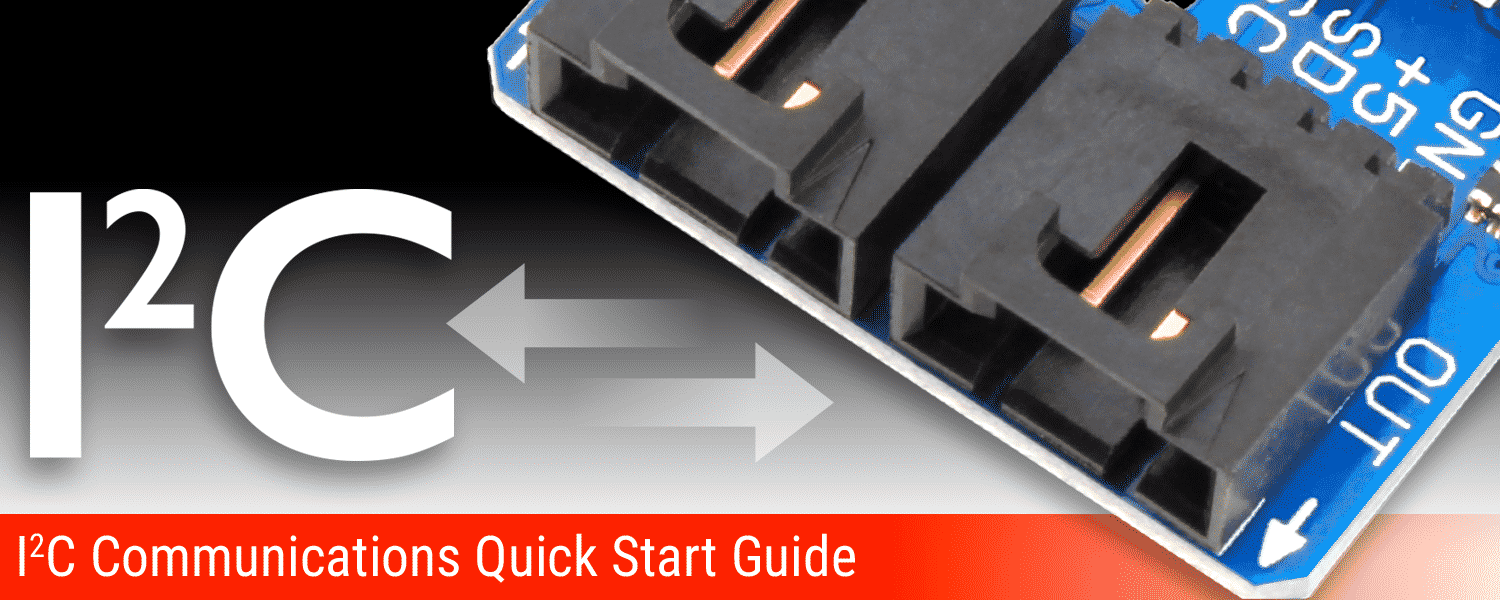 I2C Communications Quick Start Guide - ncd io