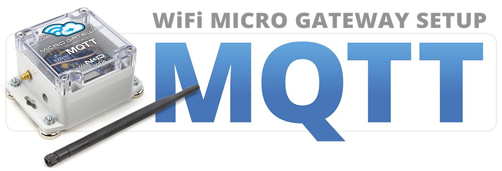 WiFi Micro Gateway Setup for MQTT